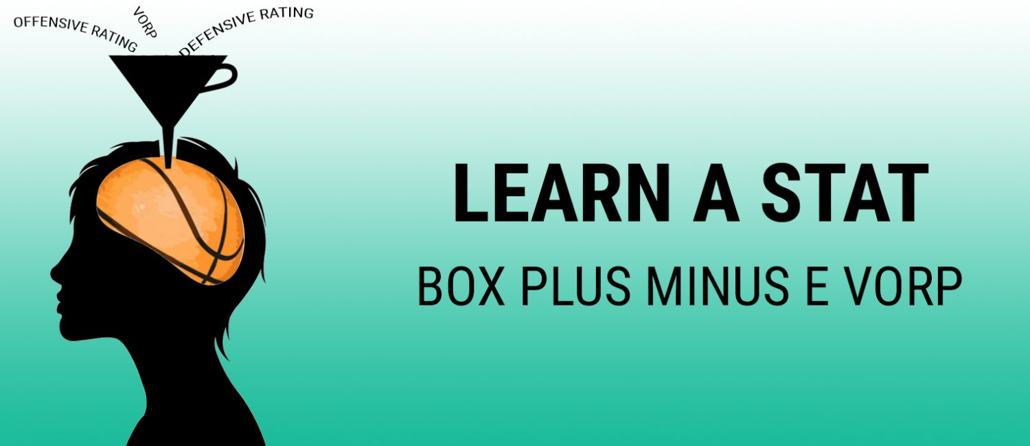 Learn a Stat: Box Plus Minus e VORP