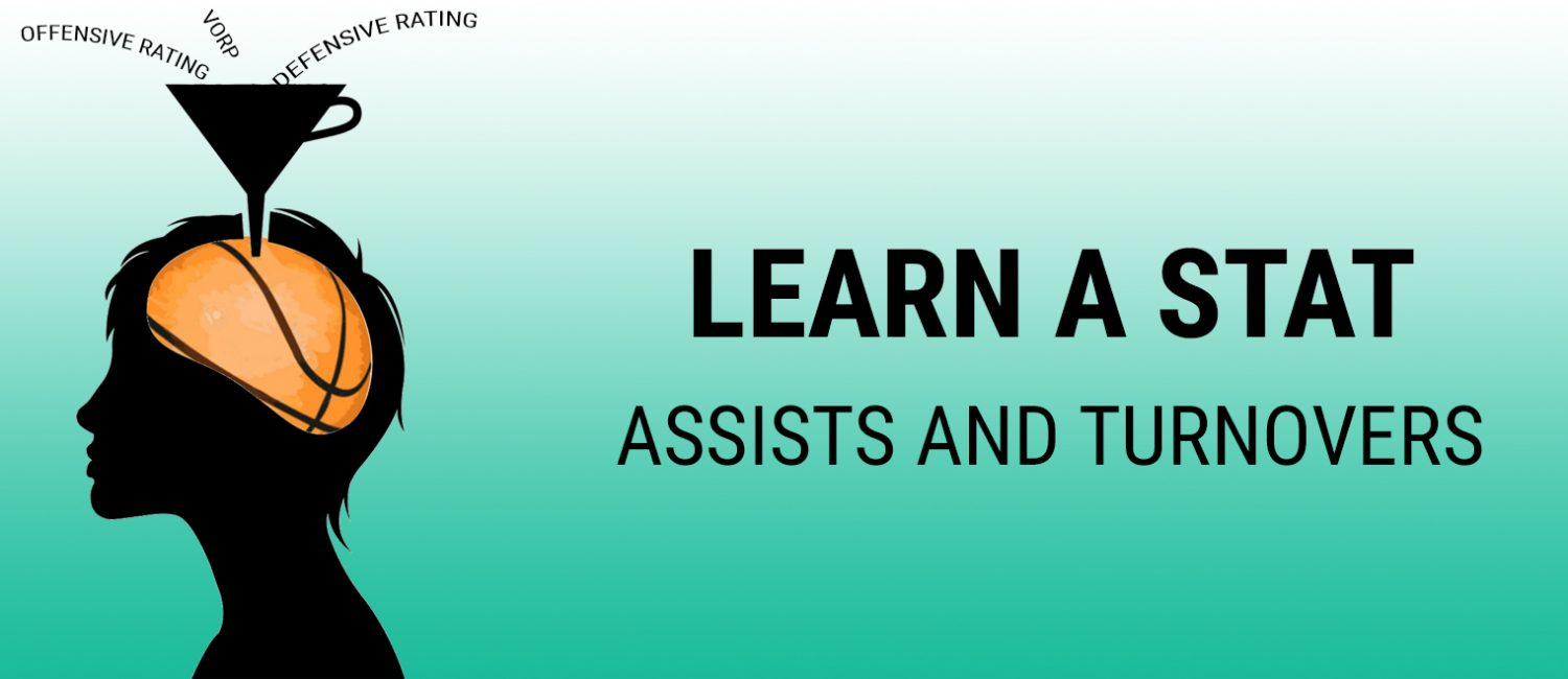 Learn a Stat: assists and turnovers