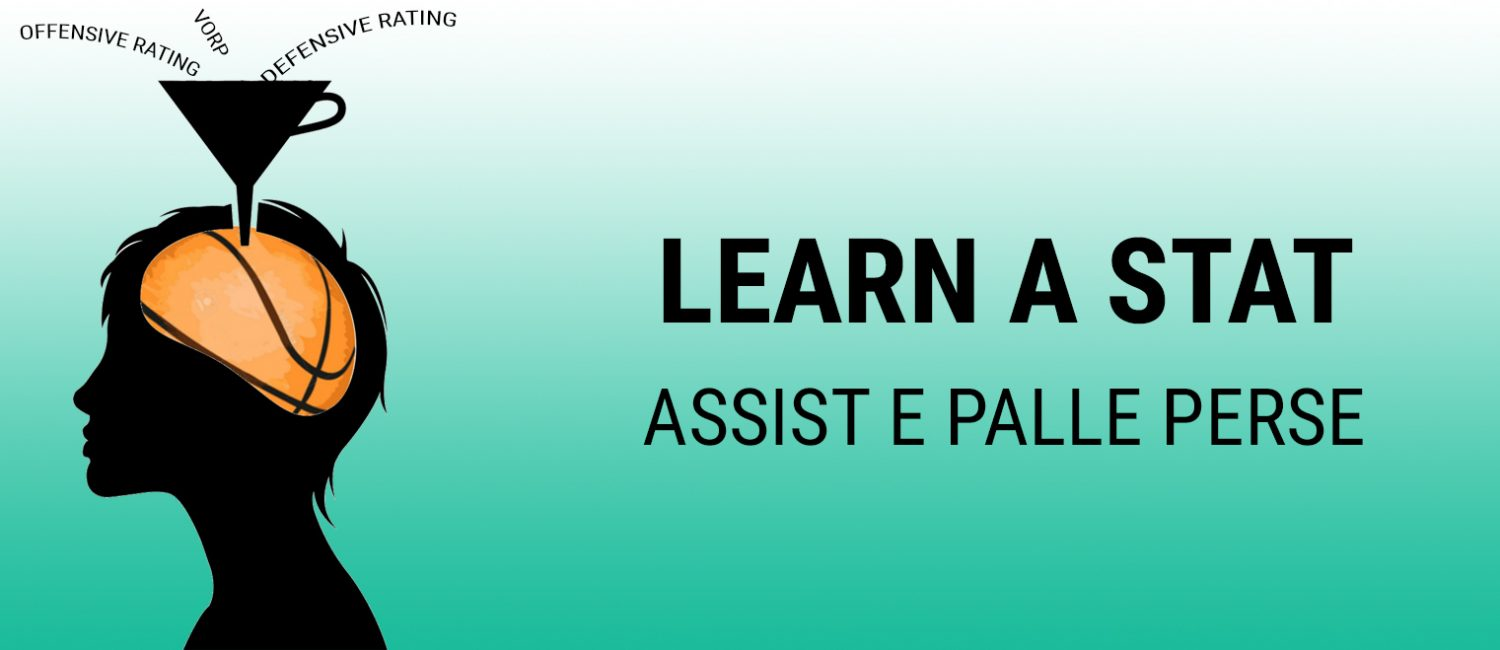 Learn a Stat: assist e palle perse