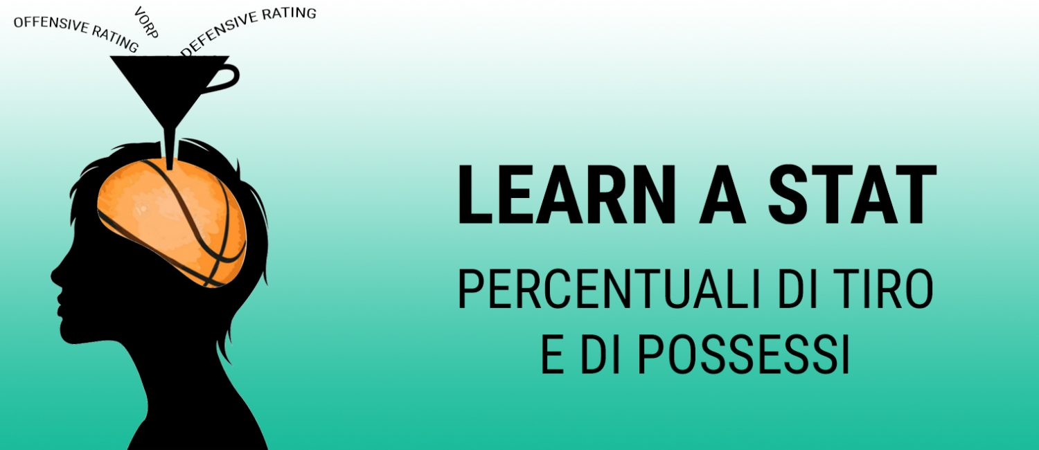 Learn a Stat: percentuali di tiro e di possessi